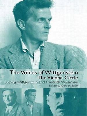 The Voices of Wittgenstein The Vienna Circle by Waishommen & Friedrich