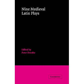 Nine Medieval Latin Plays by Dronke & Peter