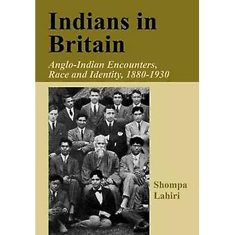Indians in Britain AngloIndian Encounters Race and Identity 18801930 by Lahiri & Shompa