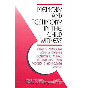 Memory and Testimony in Child Witness by Zaragoza & Maria S.