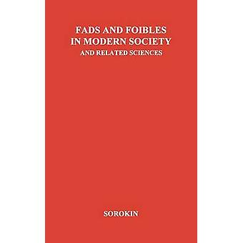 Fads and Foibles in Modern Sociology and Related Sciences. by Sorokin & Pitirim Aleksandrovich