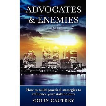 Setzt sich für Feinde wie praktische Strategien zur Beeinflussung Ihrer Stakeholder durch Gautrey & Colin bauen