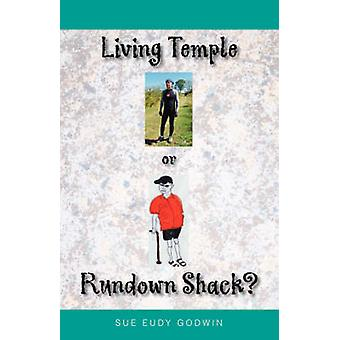 Living Temple or Rundown Shack by Godwin & Sue Eudy