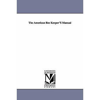 Den amerikanska Bee djurhållare handboken av gruvarbetare & T B.