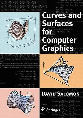 Curves and Surfaces for Computer Graphics by Salomon & David