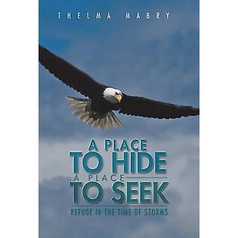 Un lugar para ocultar un lugar para buscar refugio en la época de las tormentas por Mabry y Thelma