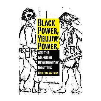 Black Power gul Power och skapandet av revolutionerande identiteter genom Watkins & Rychetta