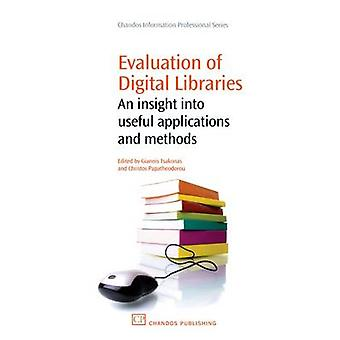Evaluation of Digital Libraries An Insight Into Useful Applications and Methods by Tsakonas & Giannis