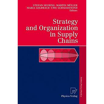 Strategy and Organization in Supply Chains by Seuring & Stefan