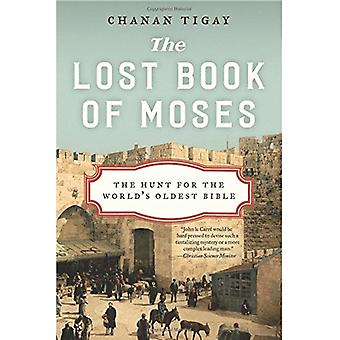 The Lost Book of Moses - The Hunt for the World's Oldest Bible by Chan