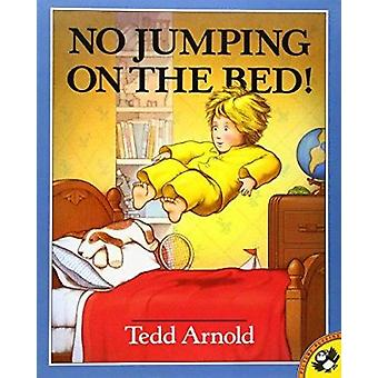 No Jumping on the Bed by Tedd Arnold - Ted Arnold - Tedd Arnold - 978