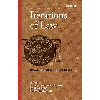 Iterations of Law - Legal Histories from India by Bhavani Raman - 9780