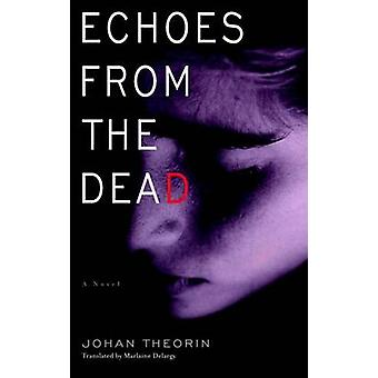 Echoes from the Dead by Johan Theorin - Marlaine Delargy - 9780385342