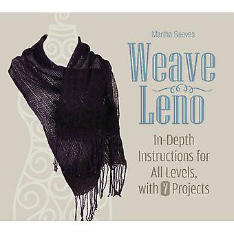 Weave Leno - In-Depth Instructions for All Levels - with 7 Projects by