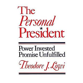 The Personal President - Power Invested - Promise Unfulfilled (1st New