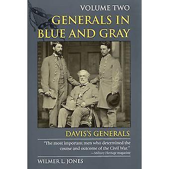Generals in Blue and Gray - Volume 2 - Davis's Generals by Wilmer L. Jo