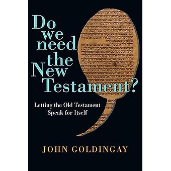 Do We Need the New Testament? - Letting the Old Testament Speak for It