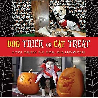 Dog Trick or Cat Treat - Pets Dress Up for Halloween by Archie Klondik