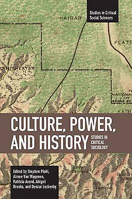 Culture - Power - and History by Stephen J. Pfohl - 9781608460434 Book