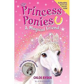 Princess Ponies - A Magical Friend by Chloe Ryder - 9781619631656 Book