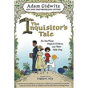 The Inquisitor's Tale - Or - the Three Magical Children and Their Holy