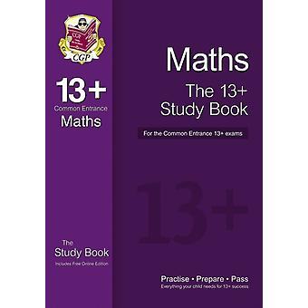 The 13+ Maths Study Book for the Common Entrance Exams (with online edition) (Paperback) by Cgp Books Cgp Books