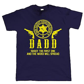 DADD, Dads Against Daughters Dating, T-Shirt Christmas Gift for Dad