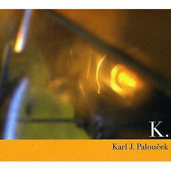 Karl J. Paloucek - K [CD] USA import