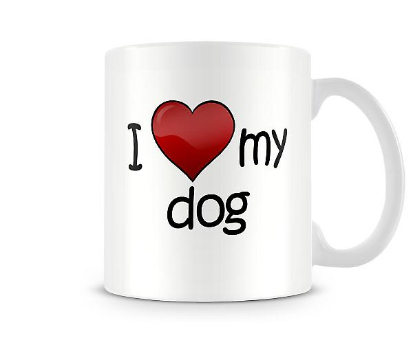 I Love My Dog Printed Mug