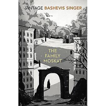 The Family Moskat by Isaac Bashevis Singer - 9780099285489 Book