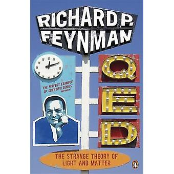 Q.E.D. - The Strange Theory of Light and Matter by Richard P. Feynman