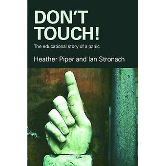 Don't Touch! - The Educational Story of a Panic by Heather Piper - Ian