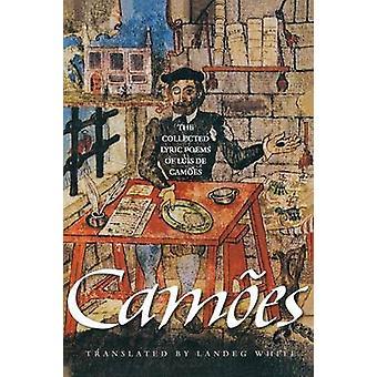 The Collected Lyric Poems of Luis de Camoes by Luis de Camoes - Lande