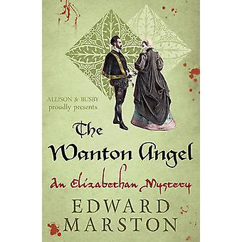 The Wanton Angel by Edward Marston - 9780749016821 Book