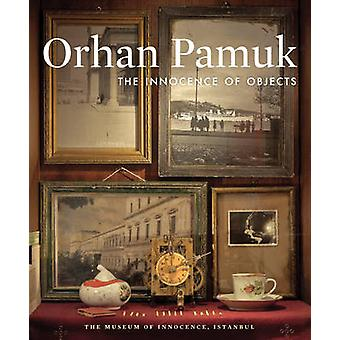 The Innocence of Objects by Orhan Pamuk - 9781419704567 Book