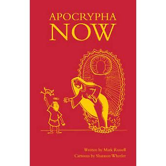Apocrypha Now! by Mark Russell - Mark Russell - Shannon Wheeler - Sha