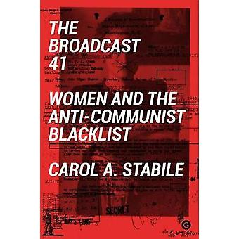 The Broadcast 41 - Women and the Anti-Communist Blacklist by The Broa