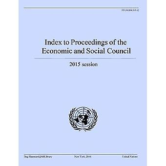 Index to Proceedings of the Economic and Social Council - 2015 Session