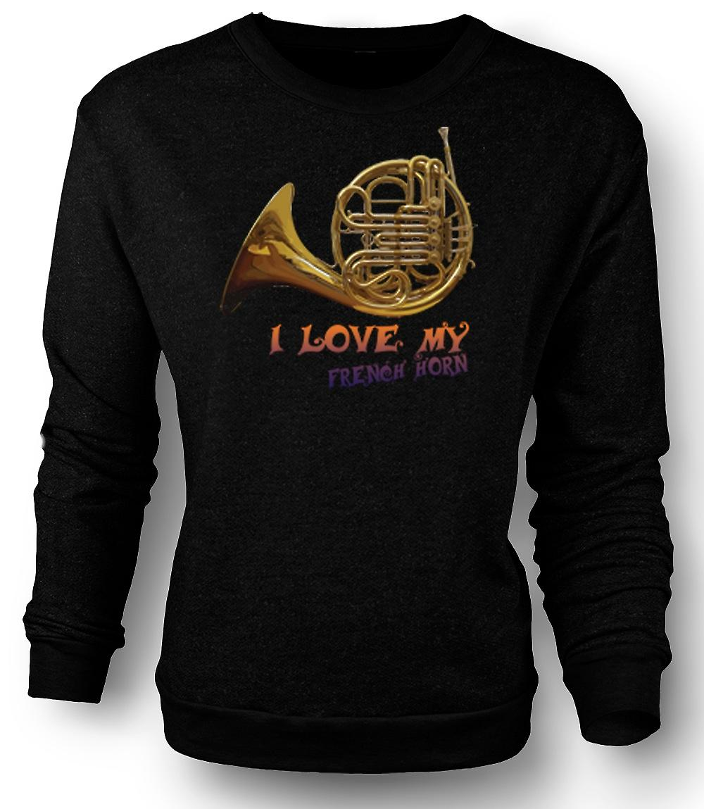 Mens Sweatshirt I Love My French Horn