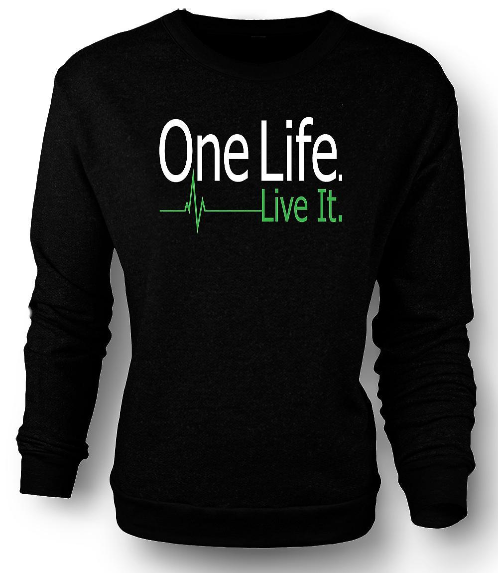Mens Sweatshirt One Life, Live It