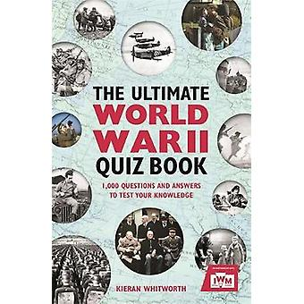 The Ultimate World War II Quiz Book - 1 -000 Questions and Answers to