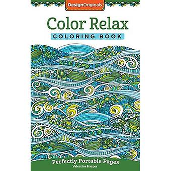 Color Relax Coloring Book - Perfectly Portable Pages by Valentina Harp