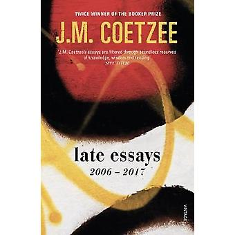 Late Essays - 2006 - 2017 by Late Essays - 2006 - 2017 - 9781784705657