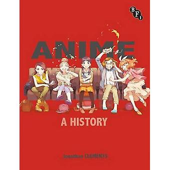 Anime - A History by Jonathan Clements - 9781844573905 Book