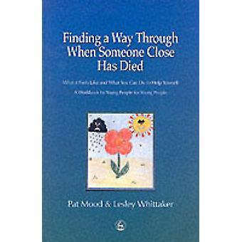 Encontrar um caminho através de quando alguém perto morreu - o que se sente como