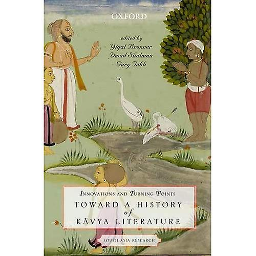 Innovations and Turning Points  Toward a History of Kavya Literature (South Asia Research)