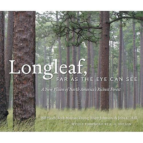 Longleaf, Far as the Eye Can See  A nouveau Vision of North America& 039;s Richest Forest