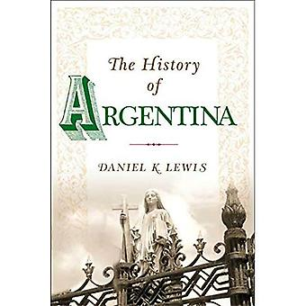 The History of Argentina (Greenwood Histories of the Modern Nations)