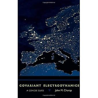 Covariant Electrodynamics: A Concise Guide