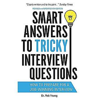 Smart les réponses aux Questions d'entrevue délicate: Comment se préparer à une entrevue d'emploi-gagner